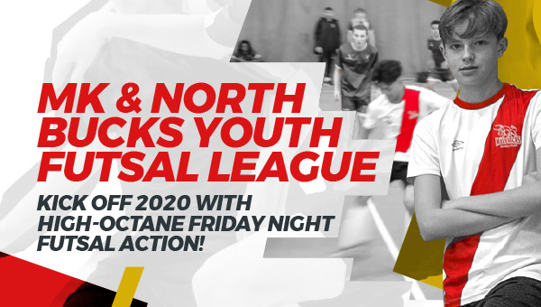 MK & North Bucks Youth Futsal League 2020!